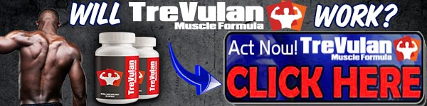 Trevulan – Increase Muscle & Achieve Great Body!
