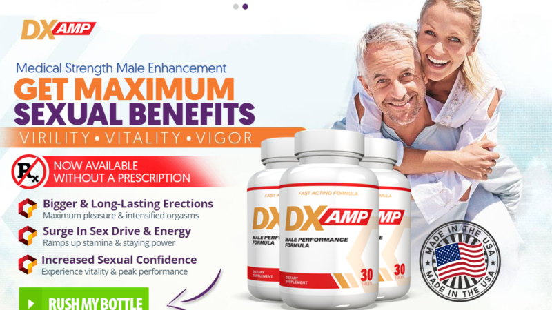 DX AMP Male Formula – Male Enhancement Pills Reviews, Working, Price & Buy Now!