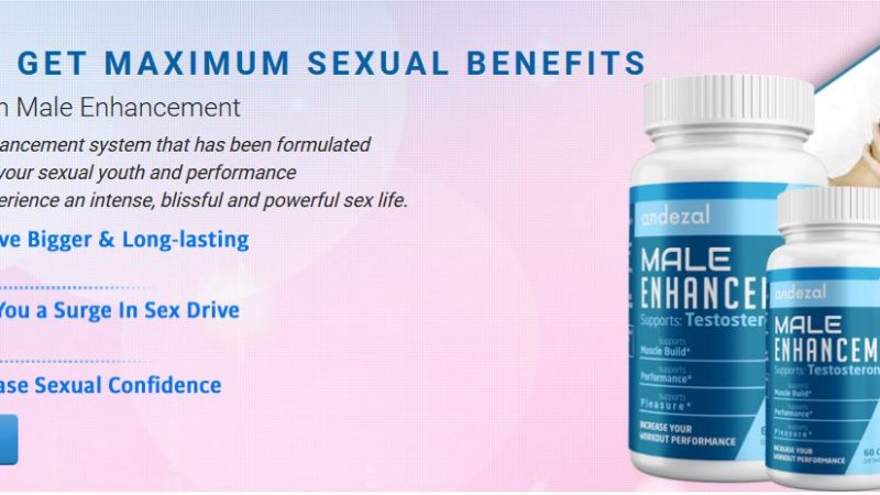 Andezal Male Enhancement – Maximize Sexuality & Vigor! Reviews, Price